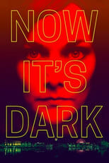"Poster for the movie ""Now It's Dark"""