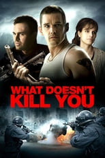"""Poster for the movie """"What Doesn't Kill You"""""""